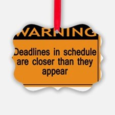 Warning Deadlines in schedules ar Ornament