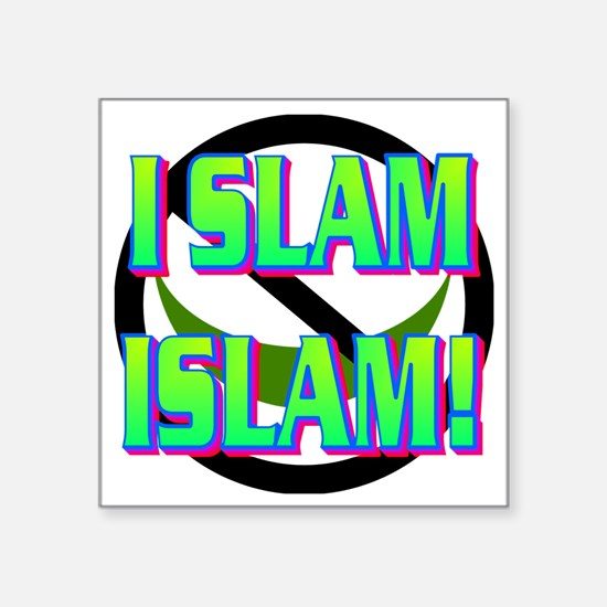 """I SLAM ISLAM(white).gif Square Sticker 3"""" x 3"""""""