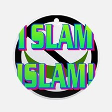 I SLAM ISLAM(white).gif Round Ornament