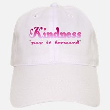 KINDNESS-pay it forward Baseball Baseball Cap