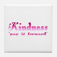 KINDNESS-pay it forward Tile Coaster