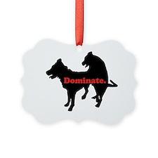 dominate Ornament