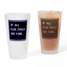 if all else fails use fire Drinking Glass