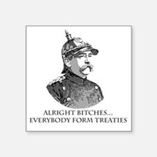 "Bismarck_Treaties Square Sticker 3"" x 3"""