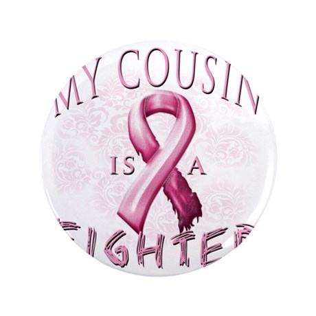 "My Cousin is a Fighter Pink 3.5"" Button"