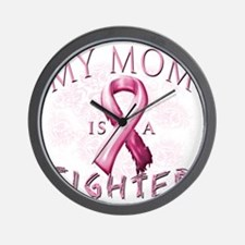 My Mom is a Fighter Pink Wall Clock