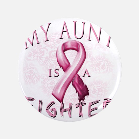 """My Aunt is a Fighter Pink 3.5"""" Button"""