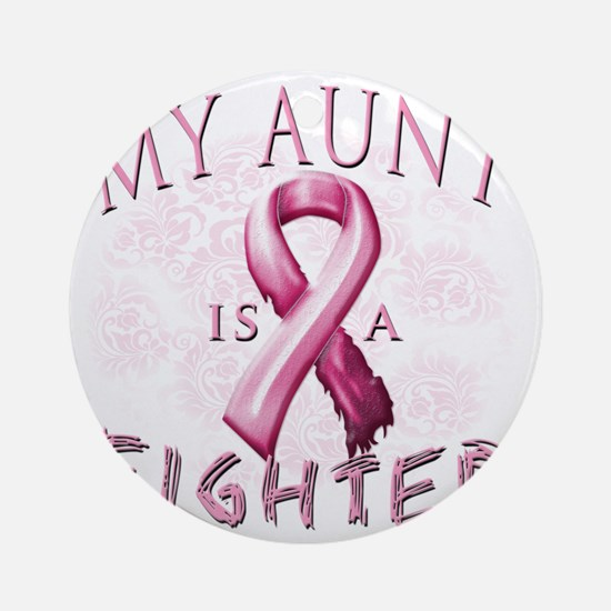 My Aunt is a Fighter Pink Round Ornament