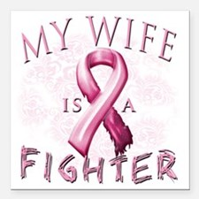 """My Wife is a Fighter Pin Square Car Magnet 3"""" x 3"""""""