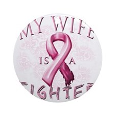 My Wife is a Fighter Pink Round Ornament