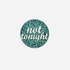 Not Tonight Pillow Mini Button
