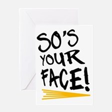 Sos your face Greeting Card