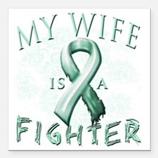 """My Wife is a Fighter Tea Square Car Magnet 3"""" x 3"""""""