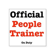 "people-trainer-dog-shirt Square Sticker 3"" x 3"""
