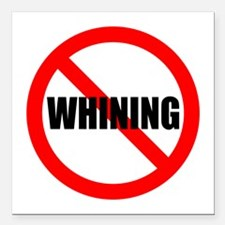 "No Whining for black Square Car Magnet 3"" x 3"""