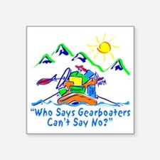 """CAFE056NoToGearBoats Square Sticker 3"""" x 3"""""""