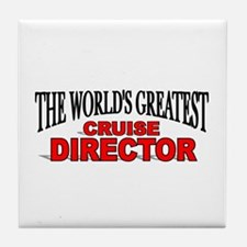 """The World's Greatest Cruise Director"" Tile Coaste"
