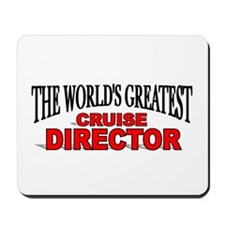 """""""The World's Greatest Cruise Director"""" Mousepad"""