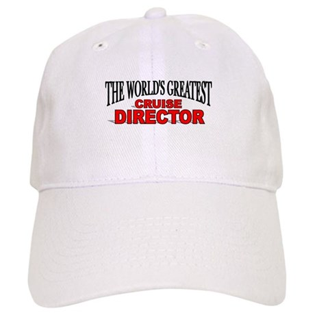 """The World's Greatest Cruise Director"" Cap"