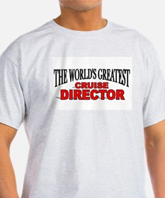 """""""The World's Greatest Cruise Director"""" Ash Grey T-"""