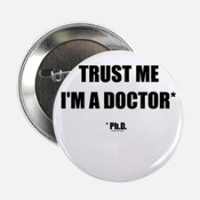 "TrustThePhD-streamlined-forlight 2.25"" Button"