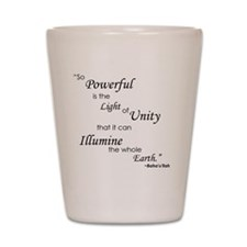 So Powerful is the Light of Unity Shot Glass