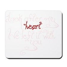 Look after my heart Mousepad