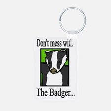 dont mess w badger Keychains