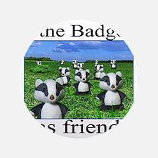 "2-badger has friends 3.5"" Button"
