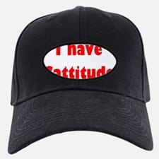 i have cattitude (red) Baseball Hat