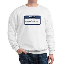 Feeling unpretentious Sweatshirt