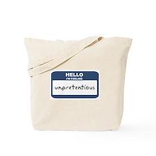 Feeling unpretentious Tote Bag