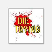 """DIE_TRYING_1 Square Sticker 3"""" x 3"""""""