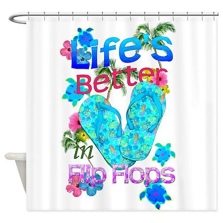 Life Is Better In Flip Flops Shower Curtain
