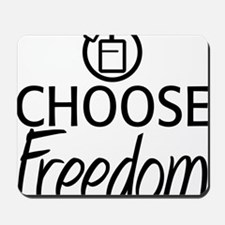2-choose-freedomWbagB Mousepad