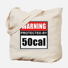 Warning 50cal Tote Bag