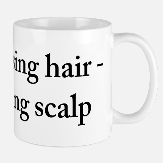 Gaining scalp Mug