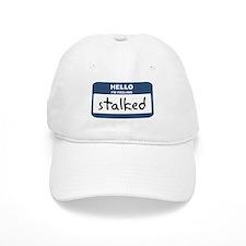 Feeling stalked Baseball Cap
