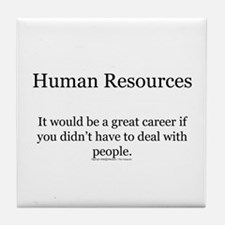 Cool Human resources Tile Coaster