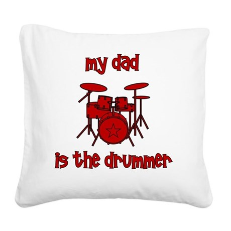 drums_mydadisthedrummer Square Canvas Pillow