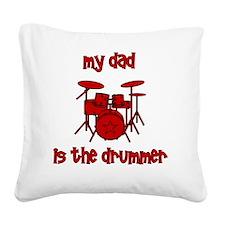 drums_mydadisthedrummer Square Canvas Pillow