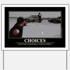 CAFE052Choices1117Wide Yard Sign