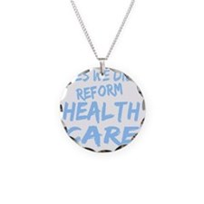 yes we did reform health car Necklace
