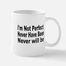 Im Not Perfect Mugs