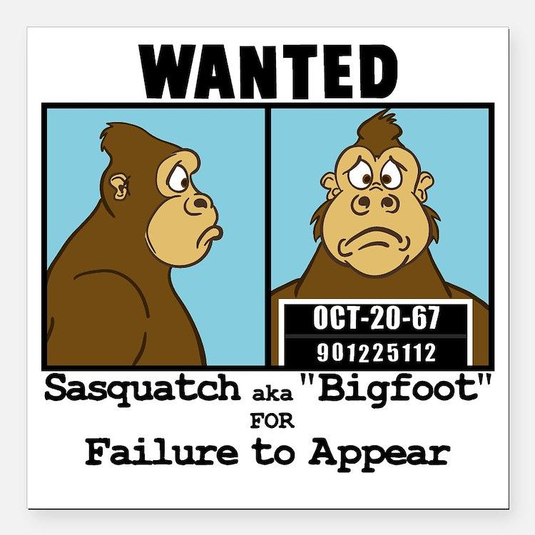 "bigfoot_wanted10x10 Square Car Magnet 3"" x 3"""
