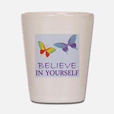 cp_believeinyourself Shot Glass