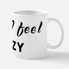 Today I feel crazy Mug