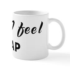 Today I feel crap Mug