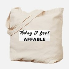 Today I feel affable Tote Bag
