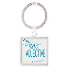 pimp is adjective Square Keychain